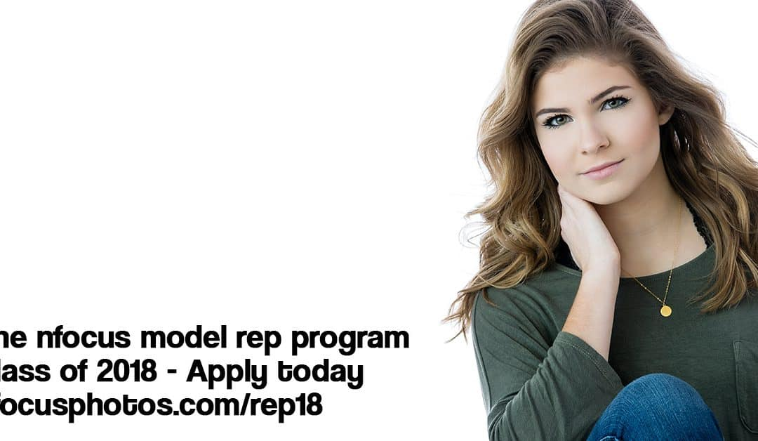Not too late to be an nFocus Model Rep for the Class of 2018
